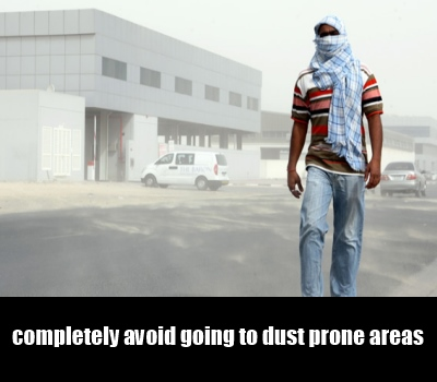 Avoid Going To Dusty Areas
