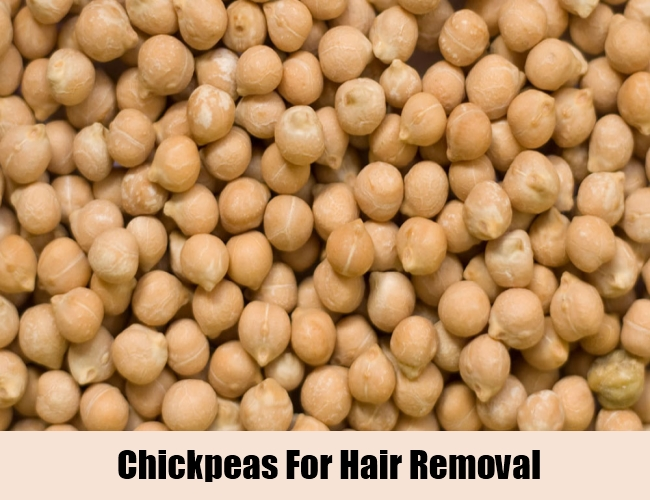Chickpeas For Hair Removal