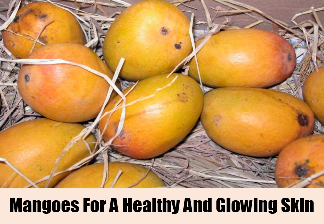 Mangoes For A Healthy And Glowing Skin