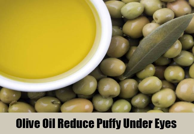 Olive Oil Reduce Puffy Under Eyes