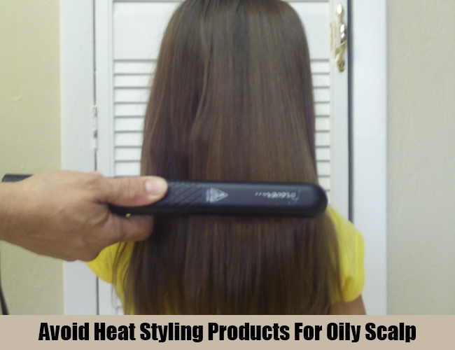 Avoid Heat Styling Products For Oily Scalp
