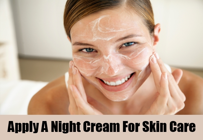 Apply A Night Cream For Skin Care