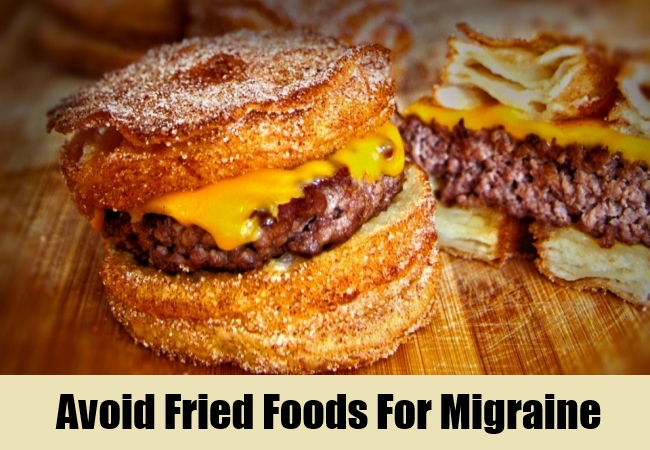 Avoid Fried Foods For Migraine