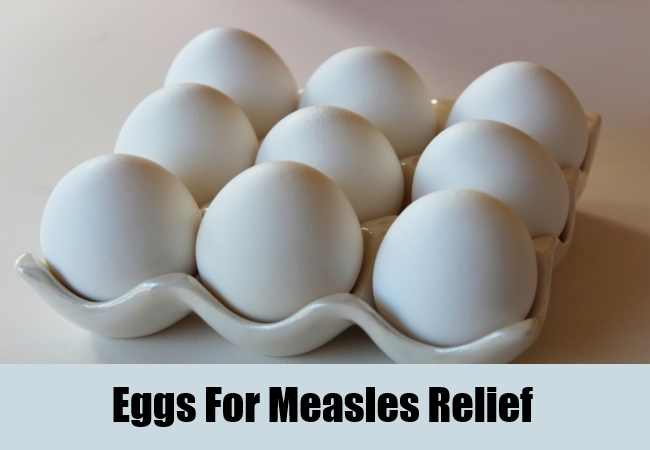 Eggs For Measles Relief