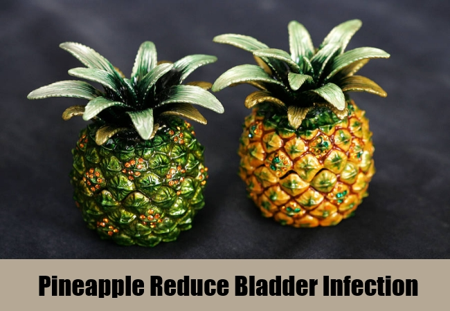 Pineapple Reduce Bladder Infection