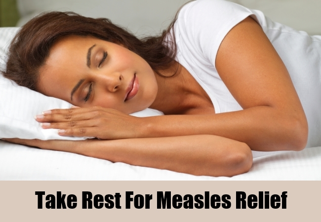 Take Rest For Measles Relief