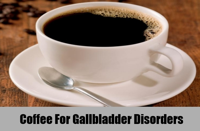 Coffee For Gallbladder Disorders