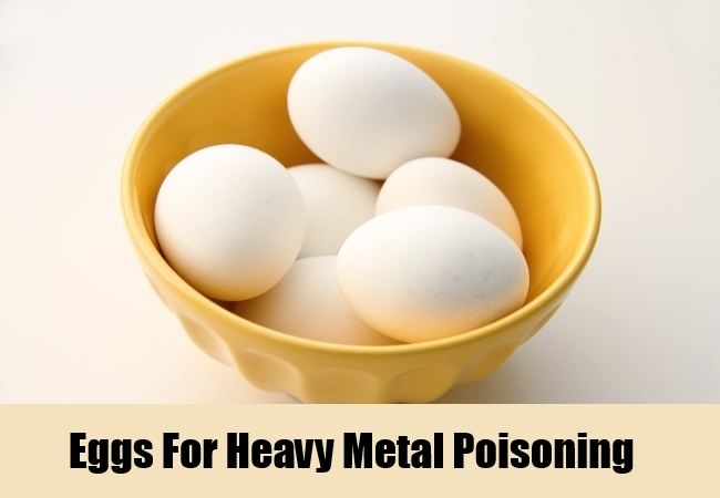 Eggs For Heavy Metal Poisoning