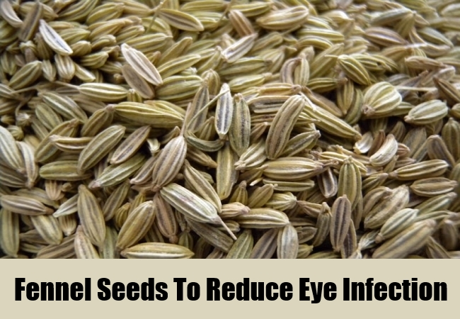 Fennel Seeds To Reduce Eye Infection