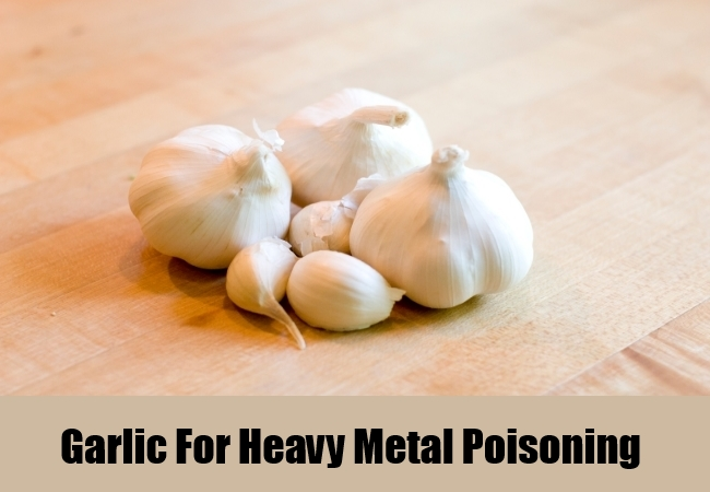 Garlic For Heavy Metal Poisoning