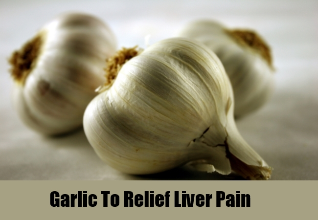 Garlic To Relief Liver Pain