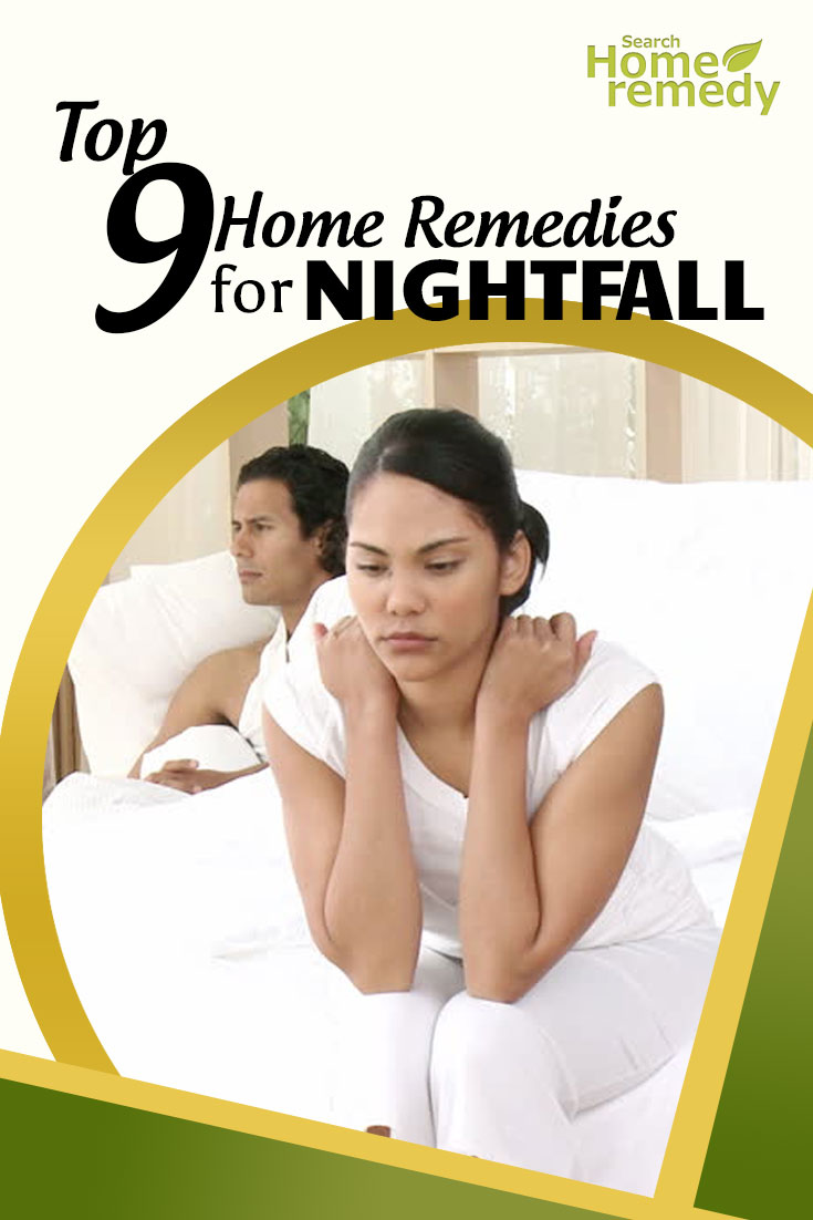 Top 9 Home Remedies For Nightfall