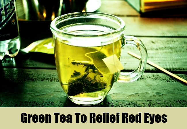 Green Tea To Relief Red Eyes