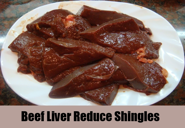Beef Liver Reduce Shingles