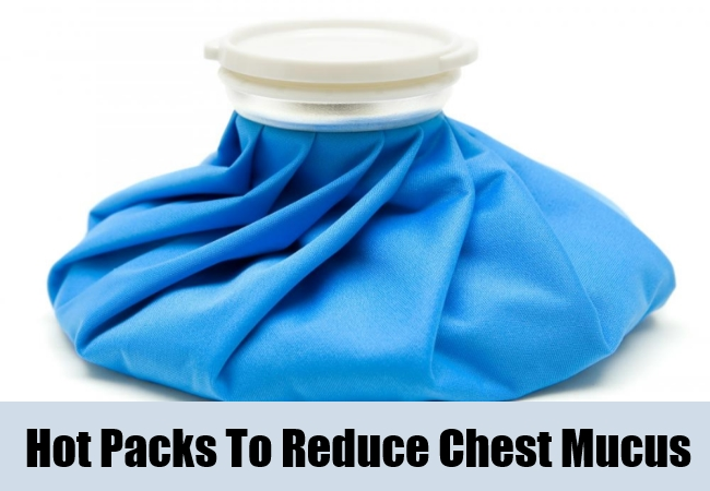 Hot Packs To Reduce Chest Mucus