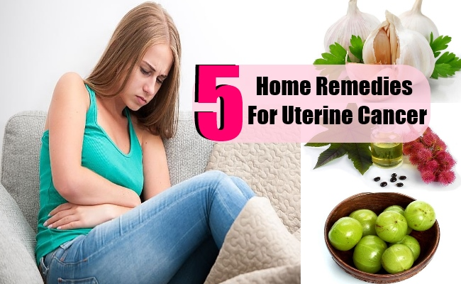Top 5 Home Remedies For Uterine Cancer