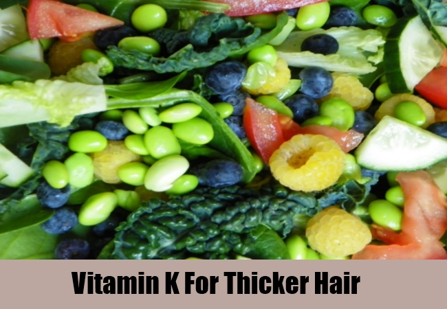 Vitamin K For Thicker Hair