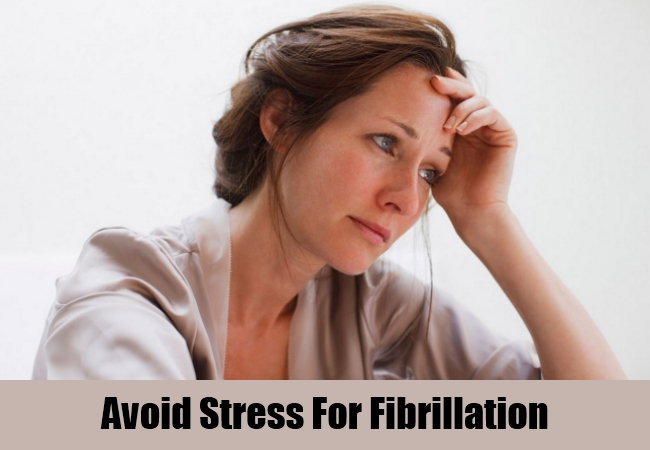 Avoid Stress For Fibrillation