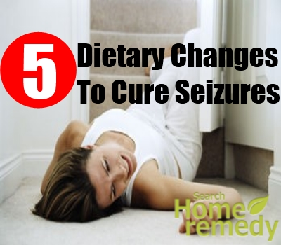 5 Effective Dietary Changes To Cure Seizures