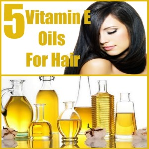 Vitamin E Oils For Hair