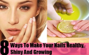 8 Ways To Make Your Nails Healthy, Shiny And Growing
