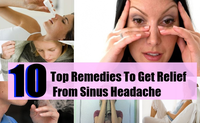 10 Top Remedies To Get Relief From Sinus Headache