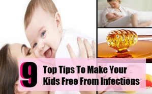 9 Top Tips To Make Your Kids Free From Infections