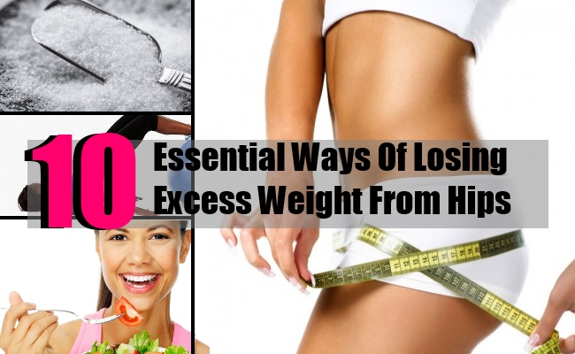 10 Essential Ways Of Losing Excess Weight From Hips