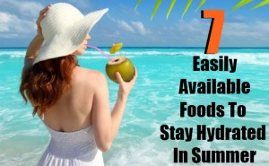 7 Easily Available Foods To Stay Hydrated In Summer