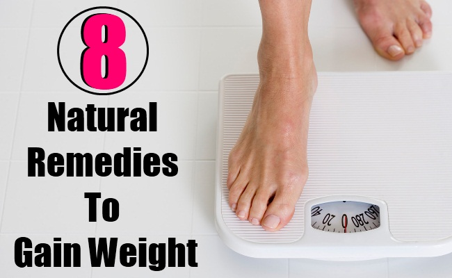 8 Best Natural Remedies To Gain Weight