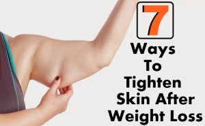 7 Miraculous Ways To Tighten Skin After Weight Loss