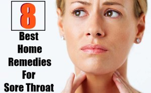 8 Best Home Remedies For Sore Throat