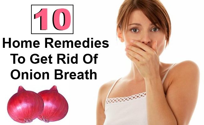 10 Home Remedies To Get Rid Of Onion Breath