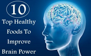 10 Top Healthy Foods To Improve Brain Power