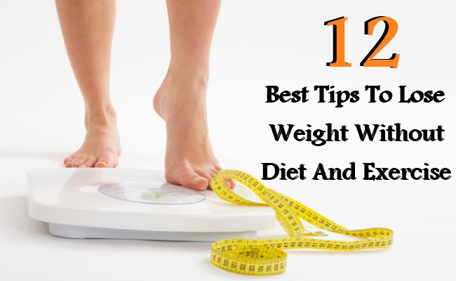 12 Best Tips To Lose Weight Without Diet And Exercise
