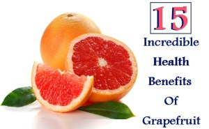 15 Incredible Health Benefits Of Grapefruit