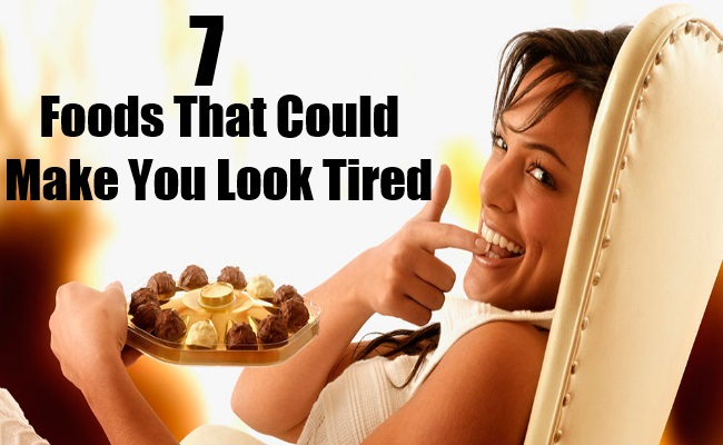 Foods That Could Make You Look Tired