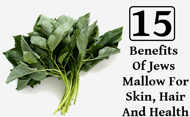 Benefits Of Jews Mallow For Skin, Hair And Health