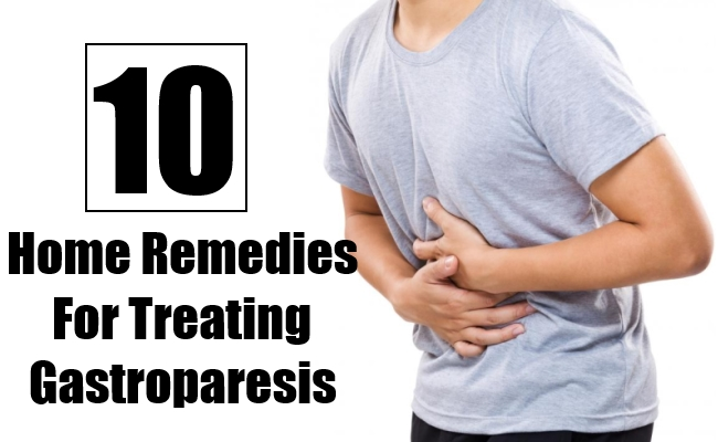 Home Remedies For Treating Gastroparesis