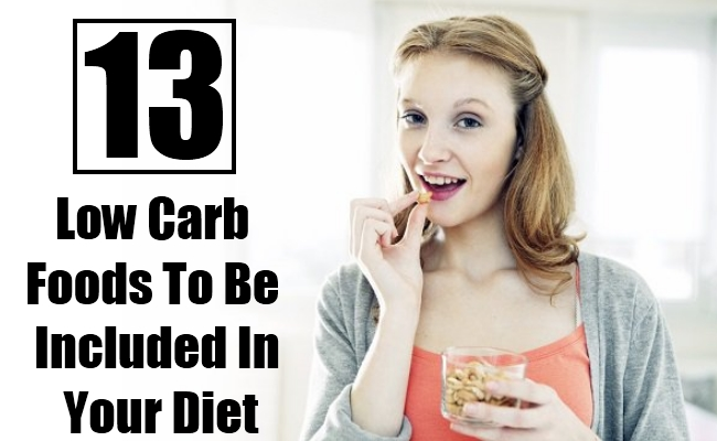 Low Carb Foods To Be Included In Your Diet