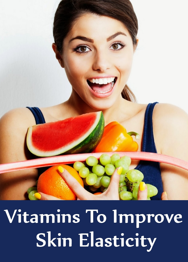 Vitamins To Improve Skin Elasticity
