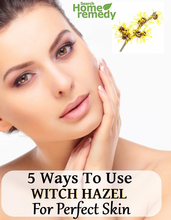 5 Ways To Use Witch Hazel For Perfect Skin