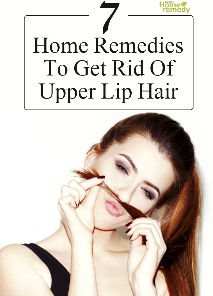 Home Remedies To Get Rid Of Upper Lip Hair Naturally
