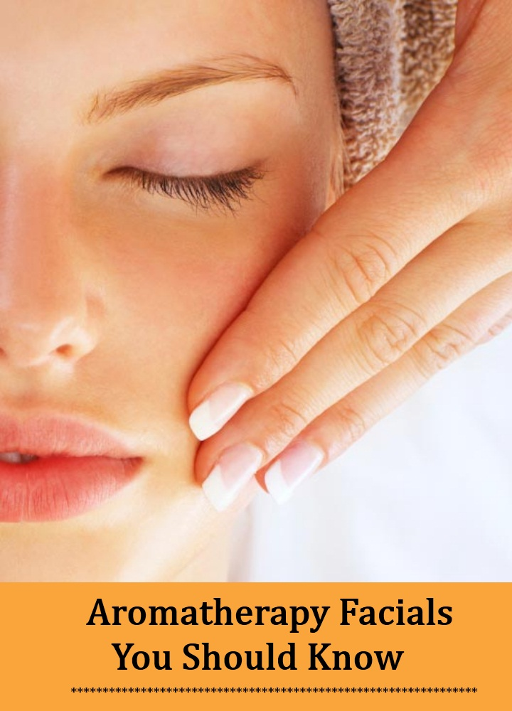 Aromatherapy Facials You Should Know