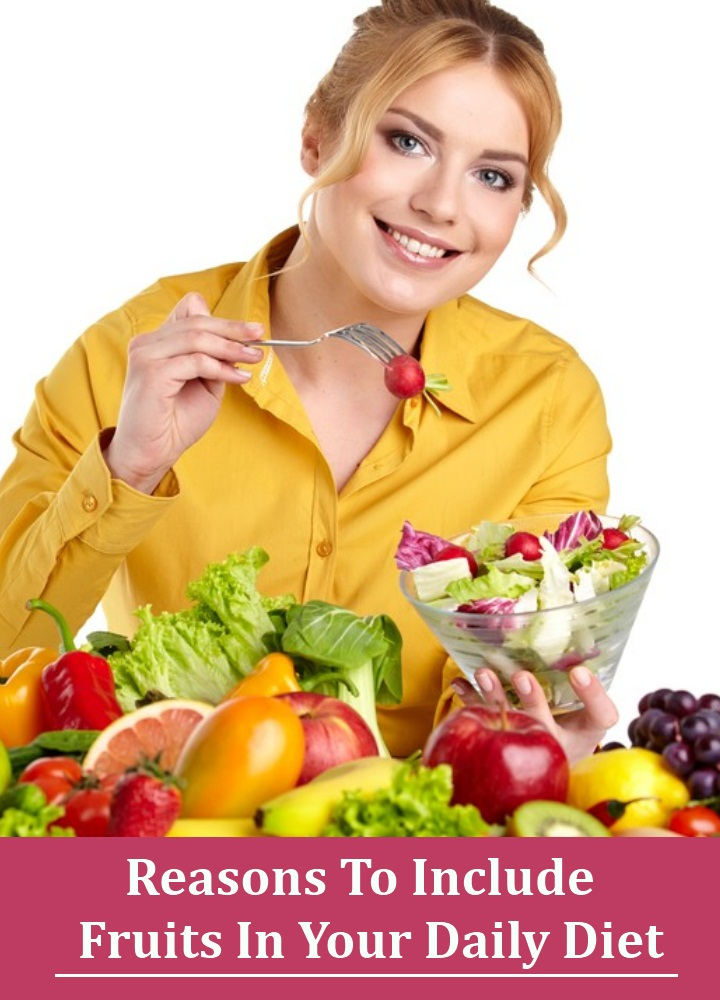 Reasons To Include Fruits In Your Daily Diet