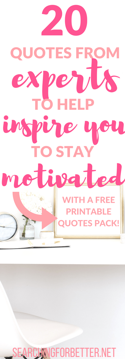 20 Quotes From Experts To Help Inspire You To Stay Motivated (1)