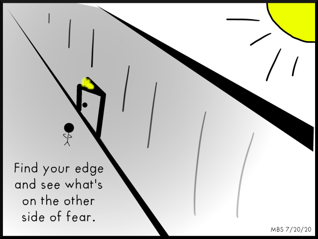 What's on the other side of fear?