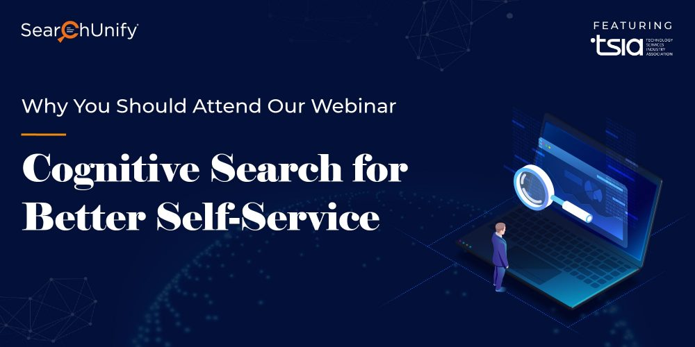 Why You Should Attend Our Webinar: Cognitive Search for Better Self-Service