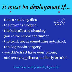 The deployment curse will strike every time the service member leaves to train, even for a few weeks!