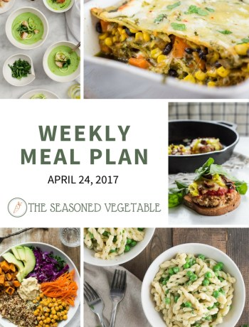 Weekly Meal Plan - April 24, 2017 | SeasonedVegetable.com